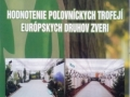 Hodnotenie poľovníckych trofejí európskych druhov zveri